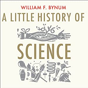 A Little History of Science | [William F. Bynum]