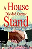 img - for A House Divided Cannot Stand: Lord, Help Us Love One Another as You Love book / textbook / text book