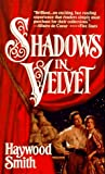 Shadows In Velvet (0312958730) by Smith, Haywood