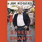Street Smarts: Adventures on the Road and in the Markets Hörbuch von Jim Rogers Gesprochen von: Michael Bybee