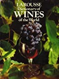 img - for LAROUSSE DICTIONARY OF WINES OF THE WORLD book / textbook / text book