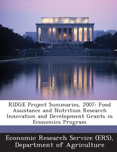 Ridge Project Summaries, 2007: Food Assistance And Nutrition Research Innovation And Development Grants In Economics Program