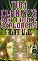 Tom Clancy's Net Force Explorers 09: Private Lives