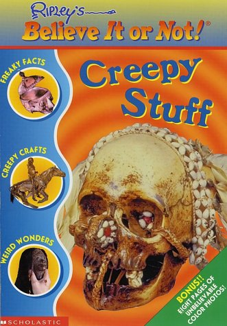 Creepy Stuff: Creepy Stuff (Ripley's Believe It Or Not)