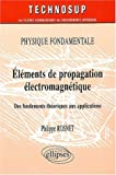 El�ments de propagation �lectromagn�tique : Physique fondamentale