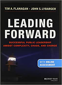 Leading Forward: Successful Public Leadership Amidst Complexity, Chaos And Change (with Professional Content)