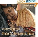 Cuadernos de viaje. Malasia, Sri Lank...