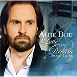 Love Was A Dreamby Alfie Boe