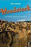 Woodstock - Wunder oder Waterloo?