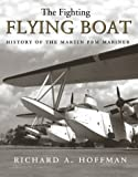 Image of The Fighting Flying Boat: A History of the Martin PBM Mariner
