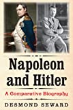 img - for Napoleon and Hitler: A Comparative Biography book / textbook / text book
