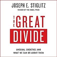 The Great Divide: Unequal Societies and What We Can Do About Them | Livre audio Auteur(s) : Joseph E. Stiglitz Narrateur(s) : Kevin Pariseau