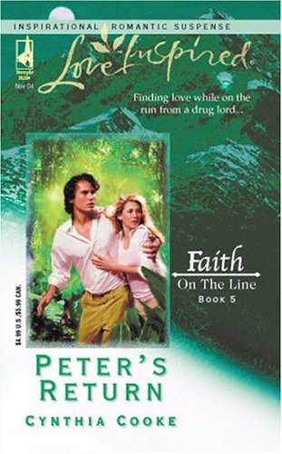Peter's Return: Faith on the Line #5 (Love Inspired #275), Cynthia Cooke