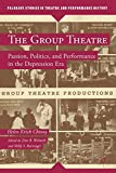 img - for The Group Theatre: Passion, Politics, and Performance in the Depression Era (Palgrave Studies in Theatre and Performance History) book / textbook / text book