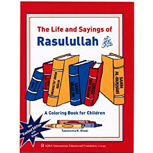 The Life and Sayings of Rasulullah (A Colouring Book for Children) NEW Revised Edition