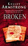 Kelley Armstrong Broken: Number 6 in series (Otherworld)