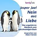 Nein aus Liebe: Klare Eltern - starke Kinder Hörbuch von Jesper Juul Gesprochen von: Robert Šantek