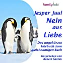 Nein aus Liebe: Klare Eltern - starke Kinder Audiobook by Jesper Juul Narrated by Robert Šantek