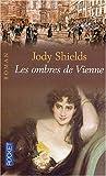 echange, troc Jody Shields - Les Ombres de Vienne