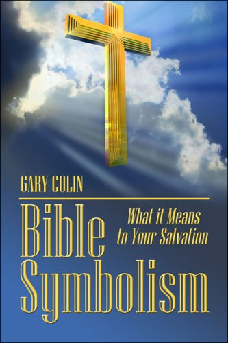 Bible Symbolism What It Means to Your Salvation