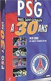 echange, troc PSG 30 ans [VHS]