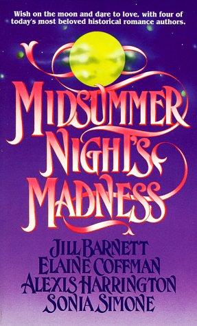 Midsummer Night's Madness, Jill Barnett, Elaine Coffman, Alexis Harrington, Sonia Simone