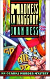 Madness in Maggody (Arly Hanks Mysteries) (0312054653) by Hess, Joan