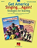 img - for Get America Singing...Again: Strategies for Teaching (Set B) : Lesson Ideas and Activities for Meeting the Standards book / textbook / text book
