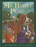 Mr. Basset Plays