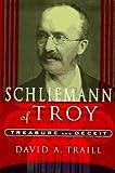 Schliemann of Troy: Treasure and Deceit