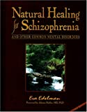 Natural Healing for Schizophrenia And Other Common Mental Disorders