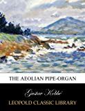img - for The Aeolian Pipe-Organ book / textbook / text book