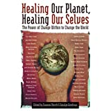 Healing Our Planet, Healing Our Selves: The Power of change Within to Change the World ~ Dawson Church