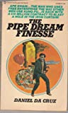 img - for The Pipe Dream Finesse book / textbook / text book