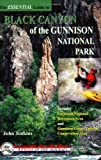 The Essential Guide to Black Canyon of the Gunnison National Park (Colorado Mountain Club Jewels of the Rockies)