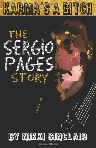 Karma's a Bitch: The Sergio Pages Story