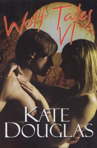 Wolf Tales VI, Kate Douglas