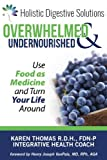 img - for Overwhelmed and Undernourished:: Using Food as Medicine To Turn Your Life Around book / textbook / text book