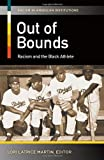 img - for Out of Bounds: Racism and the Black Athlete (Racism in American Institutions) book / textbook / text book