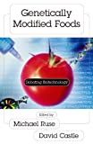 Genetically Modified Foods: Debating Biotechnology (Contemporary Issues Series)