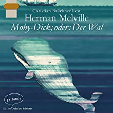 Moby-Dick; oder: Der Wal Hörbuch von Herman Melville Gesprochen von: Christian Brückner
