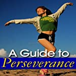A Guide to Perseverance |  Good Guide Publishing