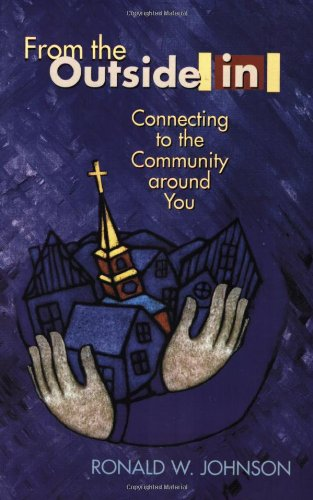 From the Outside in: Connecting to the Community Around...