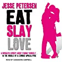 Eat Slay Love: Living with the Dead, Book 3