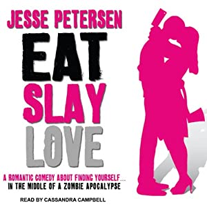 Eat Slay Love: Living with the Dead, Book 3 | [Jesse Petersen]