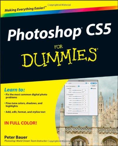 Photoshop CS5 For Dummies (For Dummies (Computer/Tech))