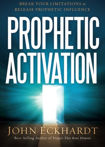 Prophetic Activation: Break Your Limitation to Release Prophetic Influence