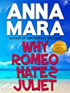 Why Romeo Hates Juliet a laugh-out-loud romantic comedy