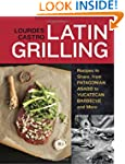 Latin Grilling: Recipes to Share, fro...