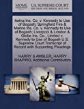 Aetna Ins. Co. v. Kennedy to Use of Bogash; Springfield Fire & Marine Ins. Co. v. Kennedy to Use of Bogash; Liverpool & London & Globe Ins. Co., ... of Record with Supporting Pleadings (1270284126) by AMBLER, HARRY S
